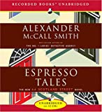 Espresso Tales: The New 44 Scotland Street Novel Alexander McCall Smith