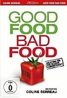 Good Food, Bad Food - Anleitung f�r eine bessere Landwirtschaft