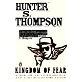 Kingdom of Fear: Loathsome Secrets of a Star-crossed Child in the Final Days of the American Centuryby Hunter S. Thompson