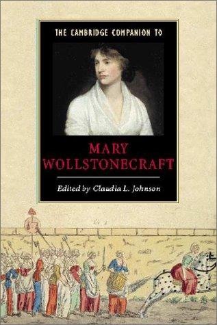 The Cambridge Companion to Mary Wollstonecraft (Cambridge Companions to Literature)