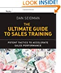 The Ultimate Guide to Sales Training:...
