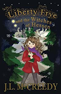 Liberty Frye And The Witches Of Hessen by J.L. McCreedy ebook deal