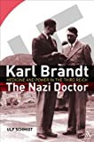 Karl Brandt: The Nazi Doctor: Medicine and Power in the Third Reich