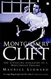 Montgomery Clift: The Revealing Biography of a Hollywood Enigma
