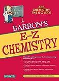 E-Z Chemistry (Barron's E-Z Series)