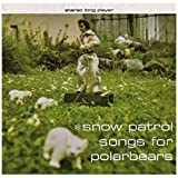 Songs For Polar Bearsby Snow Patrol