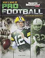 Who's Who of Pro Football: A Guide to the Games Greatest Players