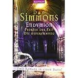 """Endymion: Pforten der Zeit/Die Auferstehung - Zwei Romane in einem Band!von """"Dan Simmons"""""""