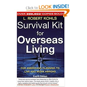 Survival Kit for Overseas Living, Fourth Edition: For Americans Planning to Live and Work Abroad