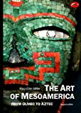 The Art of Mesoamerica: From Olmec to Aztec (0500202907) by Miller, Mary Ellen