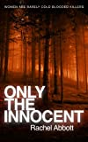 Only the Innocent (kindle edition)