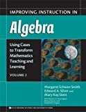 img - for Improving Instruction in Algebra (Using Cases to Transform Mathematics Teaching and Learning, Vol. 2) book / textbook / text book