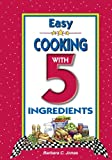 Easy Cooking with 5 Ingredients (Elamite Edition) (1931294860) by Barbara C. Jones