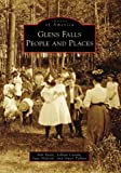img - for Glens Falls: People and Places (NY) (Images of America) book / textbook / text book