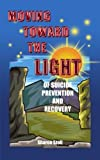 img - for Moving Toward the Light by Sharon Stoll-Martinez (2004-01-21) book / textbook / text book