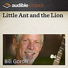 Little Ant and the Lion: A Myanmarese (Burmese) Folktale  by Bill Gordh Narrated by Bill Gordh