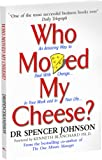 Who Moved My Cheese?: An A-Mazing Way to Deal with Change in Your Work and in Yo...