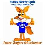 Foxes Never Quit (Glory Glory Leicest...