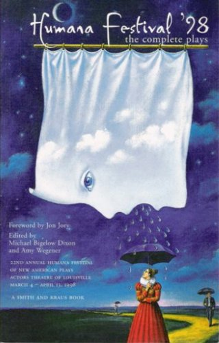 Humana Festival 1998 : The Complete Plays, MICHAEL BIGELOW DIXON, AMY WEGENER