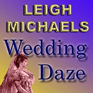 Wedding Daze | [Leigh Michaels]