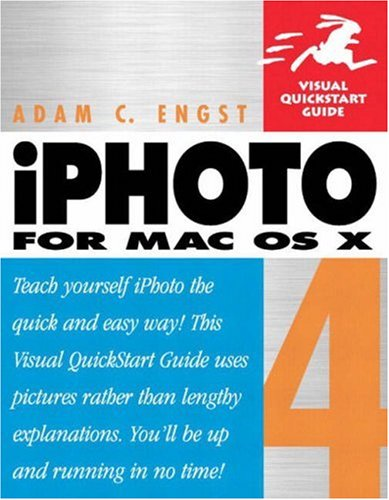 iPhoto 4 for Mac OS X: Visual QuickStart Guide