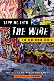 img - for Tapping into <I>The Wire</I>: The Real Urban Crisis book / textbook / text book