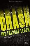 CRASH - Ins falsche Leben: Thriller (dtv Fortsetzungsnummer 0)