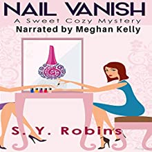 Nail Vanish Audiobook by S. Y. Robins Narrated by Meghan Kelly