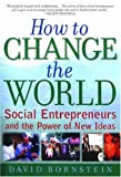 Image of How to Change the World: Social Entrepreneurs and the Power of New Ideas