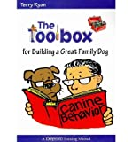 The Toolbox for Building a Great Family Dog (1929242794) by Terry Ryan