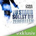 Zu Staub sollst du zerfallen Hörbuch von Chris Tvedt Gesprochen von: Oliver Kube