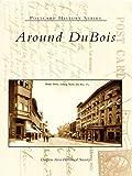 Around DuBois (Postcard History Series)