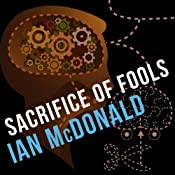 Sacrifice of Fools | [Ian McDonald]