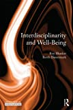 Interdisciplinarity and Well-Being (0415496667) by Bhaskar, Roy