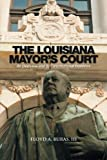 The Louisiana Mayor's Court: An Overview and Its Constitutional Problems