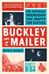 Buckley and Mailer: The Difficult Fri...