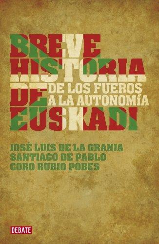 Breve historia de Euskadi / Brief History of Euskadi: De Los Fueros a La Autonomia / from Fueros to Autonomy (Spanish Edition)