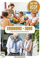 Ergonomie - Soins 2e/1e/Tle Bac Pro ASSP : Structure & Domicile