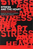 Stress and the Heart: Psychosocial Pathways to Coronary Heart Disease (0727912771) by Stansfield