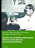 img - for Manual de otorrinolaringologia. Practica para medicos de atencion primaria (Spanish Edition) book / textbook / text book