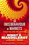 The (Mis)behaviour of Markets: A Fractal View of Risk, Ruin and Reward (1861977905) by Mandelbrot, Benoit B.