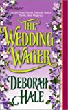 The Wedding Wager (Harlequin Historical Series, No. 563) (0373291639) by Hale, Deborah