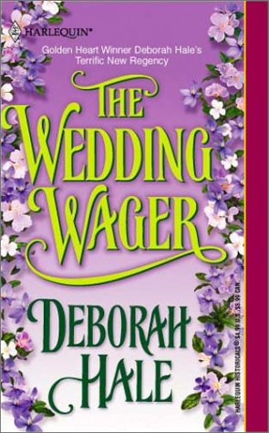 The Wedding Wager (Harlequin Historical Series, No. 563), DEBORAH HALE