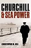 img - for Churchill and Seapower book / textbook / text book