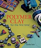 cover of Polymer Clay for the First Time