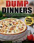 Dump Dinners: 30 Of The Most Deliciou...