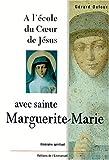 echange, troc Gérard Dufour - A l'ecole du coeur de jesus avec ste marguerite-marie