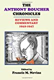 The Anthony Boucher Chronicles: Reviews and Commentary 1942-1947