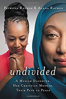 Book Cover: Undivided: A Muslim Daughter, Her Christian Mother, Their Path to Peace