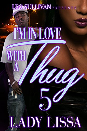 I'm In Love With A Thug 5